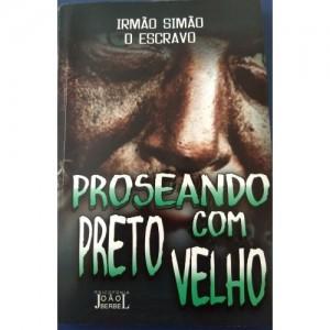 PROSEANDO COM PRETO VELHO